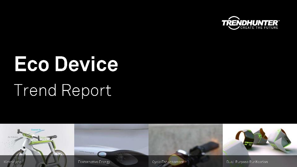 Eco Device Trend Report Research