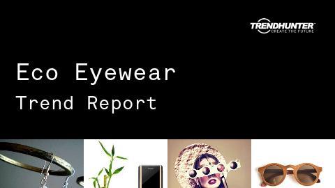 Eco Eyewear Trend Report and Eco Eyewear Market Research