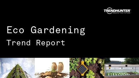Eco Gardening Trend Report and Eco Gardening Market Research