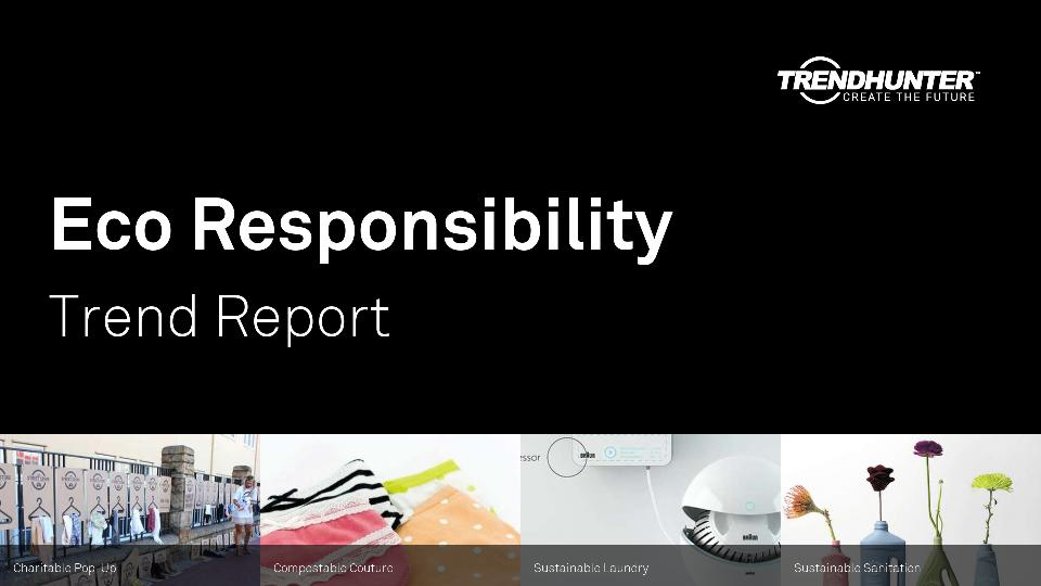Eco Responsibility Trend Report Research
