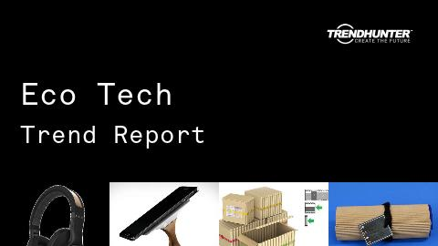 Eco Tech Trend Report and Eco Tech Market Research