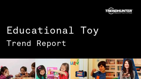 Educational Toy Trend Report and Educational Toy Market Research
