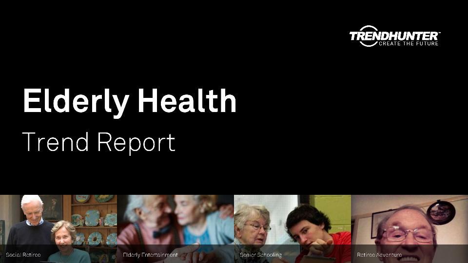 Elderly Health Trend Report Research