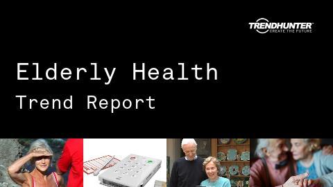 Elderly Health Trend Report and Elderly Health Market Research