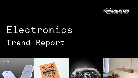 Electronics Trend Report and Electronics Market Research