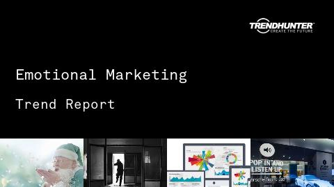 Emotional Marketing Trend Report and Emotional Marketing Market Research
