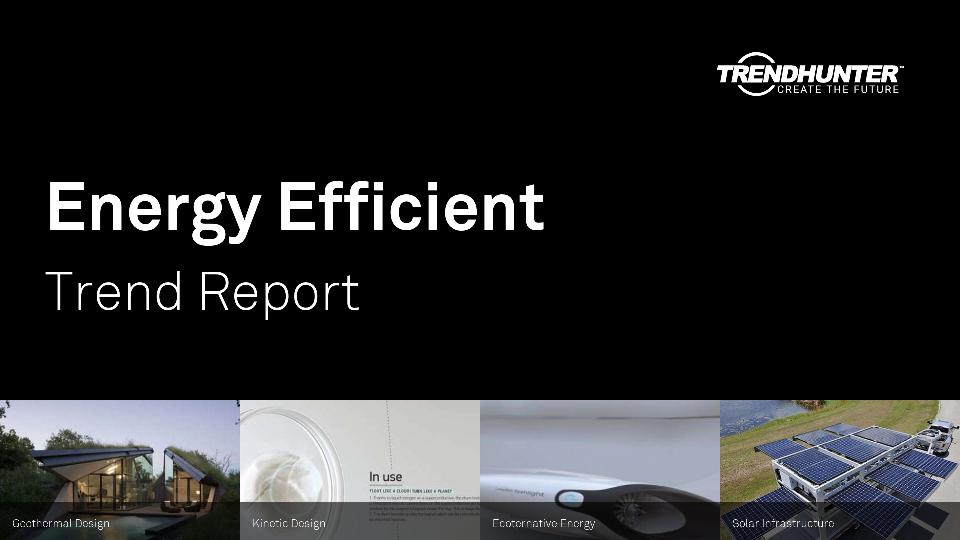Energy Efficient Trend Report Research