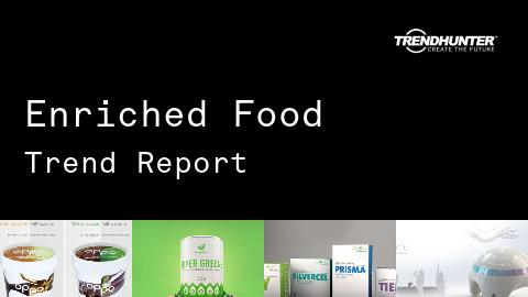 Enriched Food Trend Report and Enriched Food Market Research