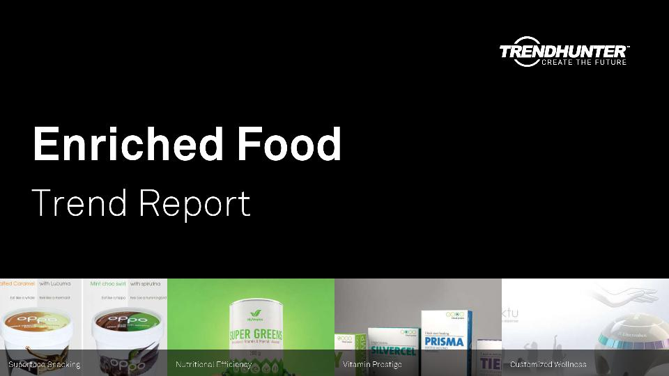 Enriched Food Trend Report Research