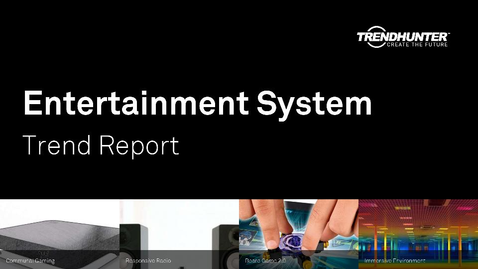 Entertainment System Trend Report Research