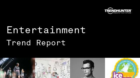 Entertainment Trend Report and Entertainment Market Research