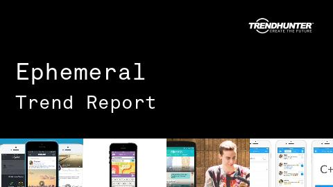 Ephemeral Trend Report and Ephemeral Market Research