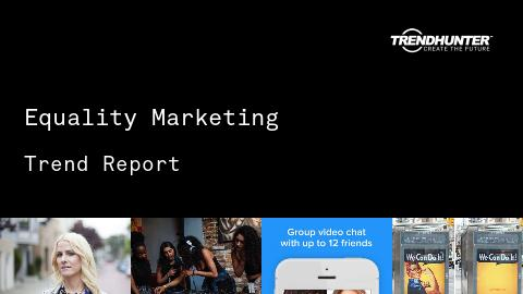 Equality Marketing Trend Report and Equality Marketing Market Research