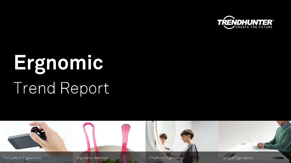 Ergnomic Trend Report Research