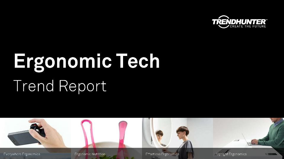 Ergonomic Tech Trend Report Research