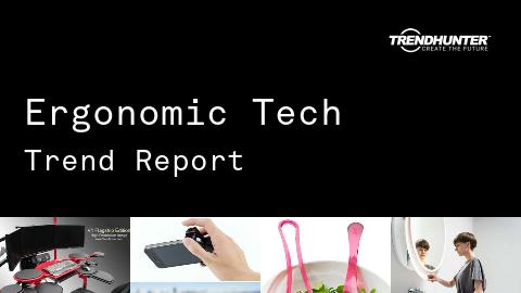 Ergonomic Tech Trend Report and Ergonomic Tech Market Research