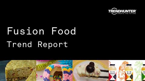 Fusion Food Trend Report and Fusion Food Market Research