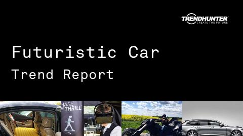 Futuristic Car Trend Report and Futuristic Car Market Research