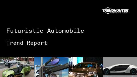 Futuristic Automobile Trend Report and Futuristic Automobile Market Research