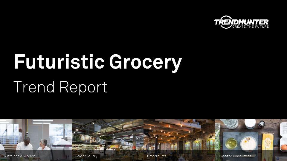 Futuristic Grocery Trend Report Research