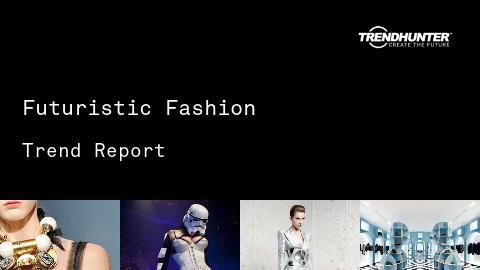 Futuristic Fashion Trend Report and Futuristic Fashion Market Research