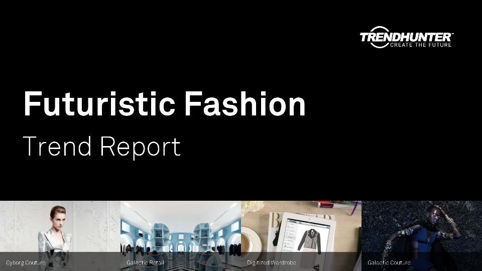 Futuristic Fashion Trend Report Research
