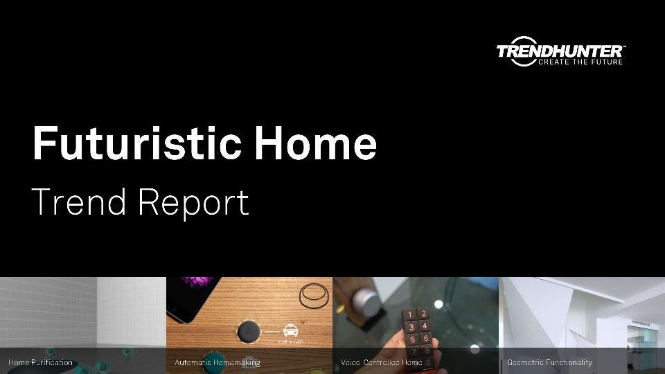 Futuristic Home Trend Report Research