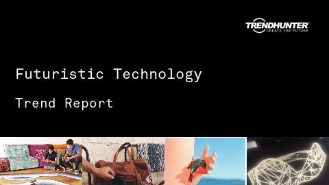 Futuristic Technology Trend Report and Futuristic Technology Market Research