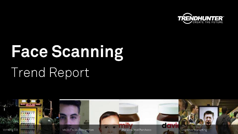 Face Scanning Trend Report Research