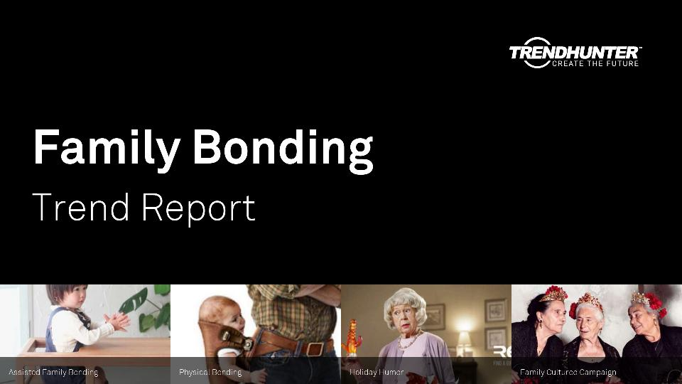 Family Bonding Trend Report Research