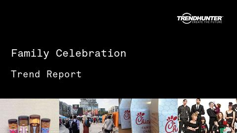 Family Celebration Trend Report and Family Celebration Market Research