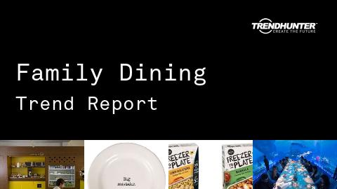 Family Dining Trend Report and Family Dining Market Research