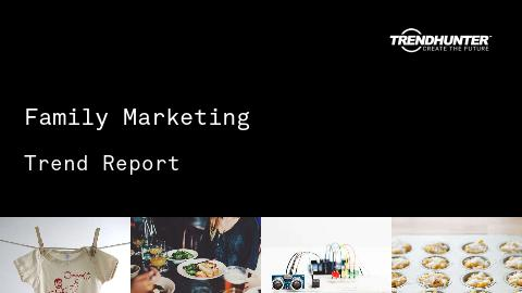 Family Marketing Trend Report and Family Marketing Market Research