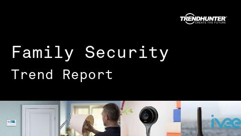Family Security Trend Report and Family Security Market Research