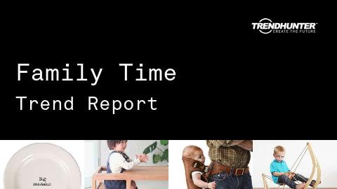 Family Time Trend Report and Family Time Market Research
