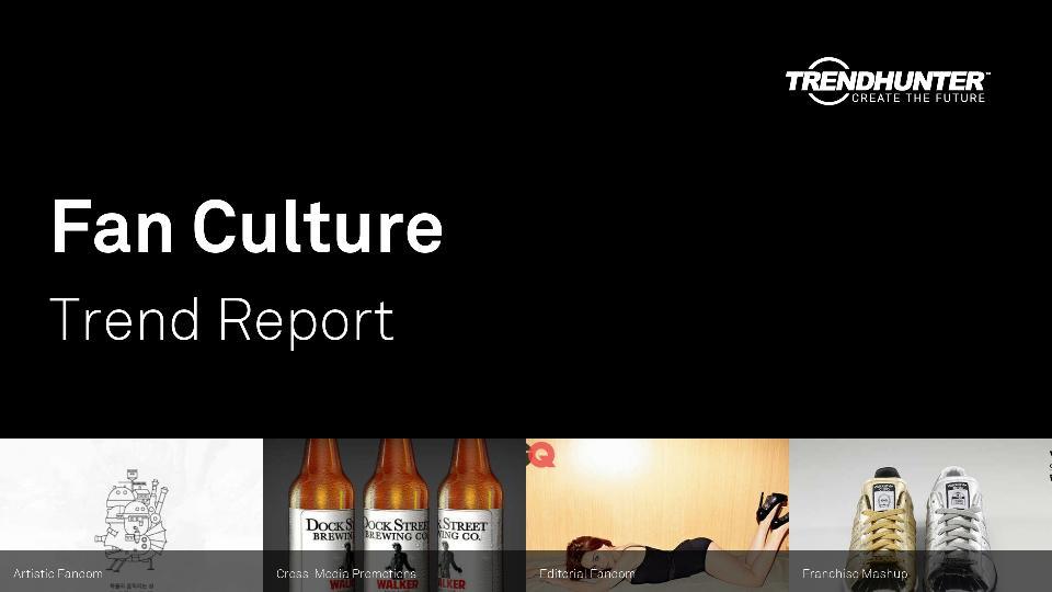 Fan Culture Trend Report Research