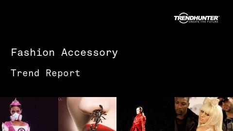 Fashion Accessory Trend Report and Fashion Accessory Market Research