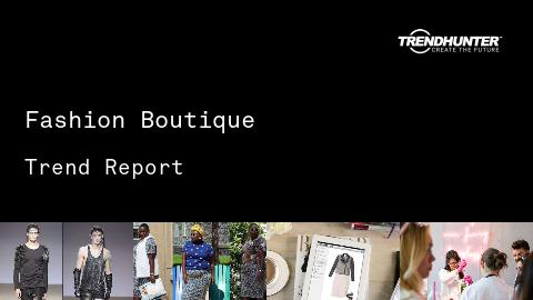 Fashion Boutique Trend Report and Fashion Boutique Market Research