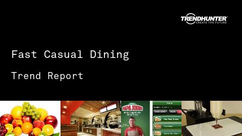 Fast Casual Dining Trend Report and Fast Casual Dining Market Research