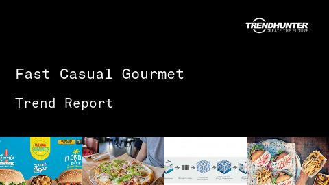 Fast Casual Gourmet Trend Report and Fast Casual Gourmet Market Research