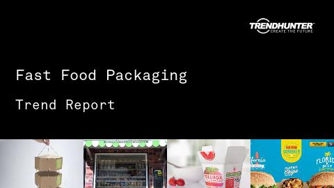 Fast Food Packaging Trend Report and Fast Food Packaging Market Research
