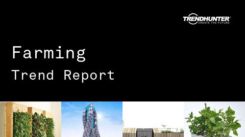 Farming Trend Report and Farming Market Research