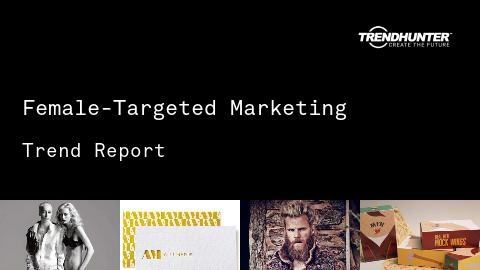 Female-Targeted Marketing Trend Report and Female-Targeted Marketing Market Research