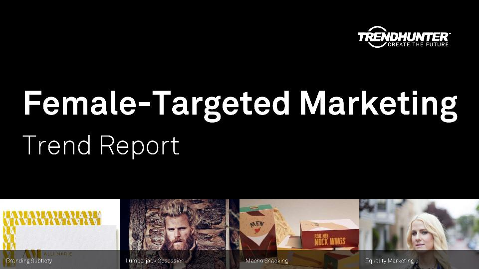 Female-Targeted Marketing Trend Report Research