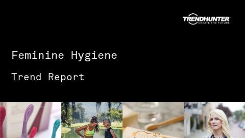 Feminine Hygiene Trend Report and Feminine Hygiene Market Research