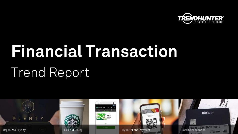 Financial Transaction Trend Report Research
