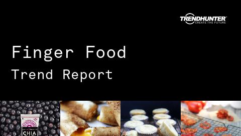 Finger Food Trend Report and Finger Food Market Research