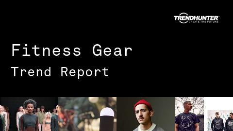 Fitness Gear Trend Report and Fitness Gear Market Research