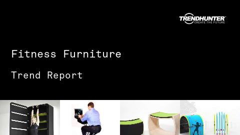 Fitness Furniture Trend Report and Fitness Furniture Market Research