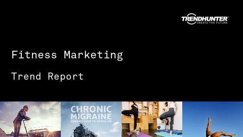 Fitness Marketing Trend Report and Fitness Marketing Market Research
